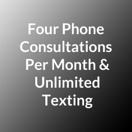 Four Phone Consultations Per Month & Unlimited Texting
