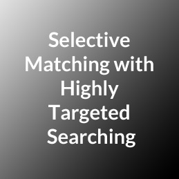 Selective Matching with Highly Targeted Searching